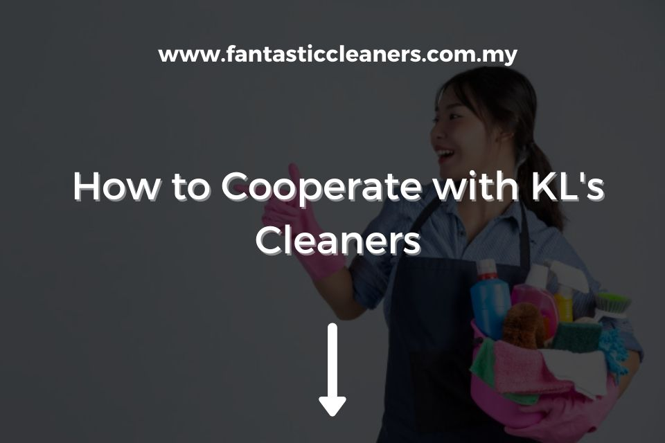 How to Cooperate with KL's Cleaners