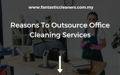 Reasons To Outsource Your Office Cleaning Services