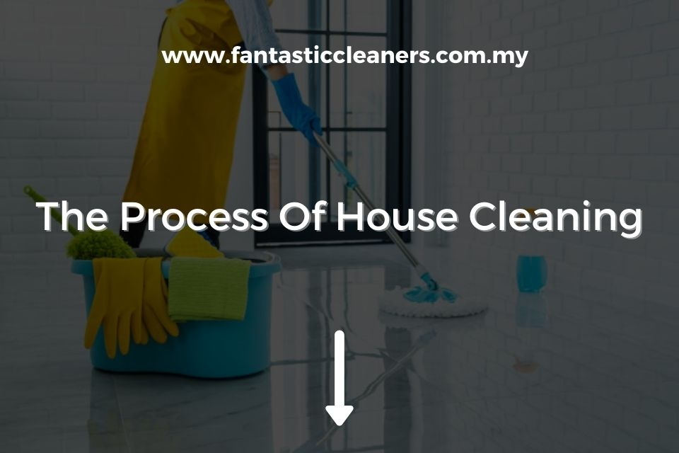 The Process Of House Cleaning Featured Image