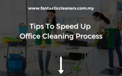 Tips To Speed Up The Office Cleaning Process