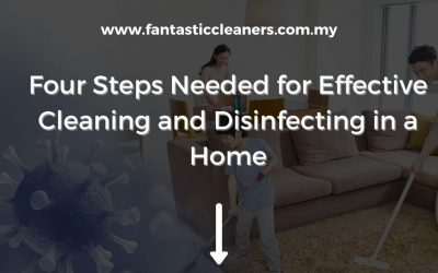 Four Steps Needed for Effective Cleaning and Disinfecting in a Home