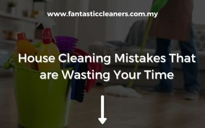 House Cleaning Mistakes That Are Wasting Your Time