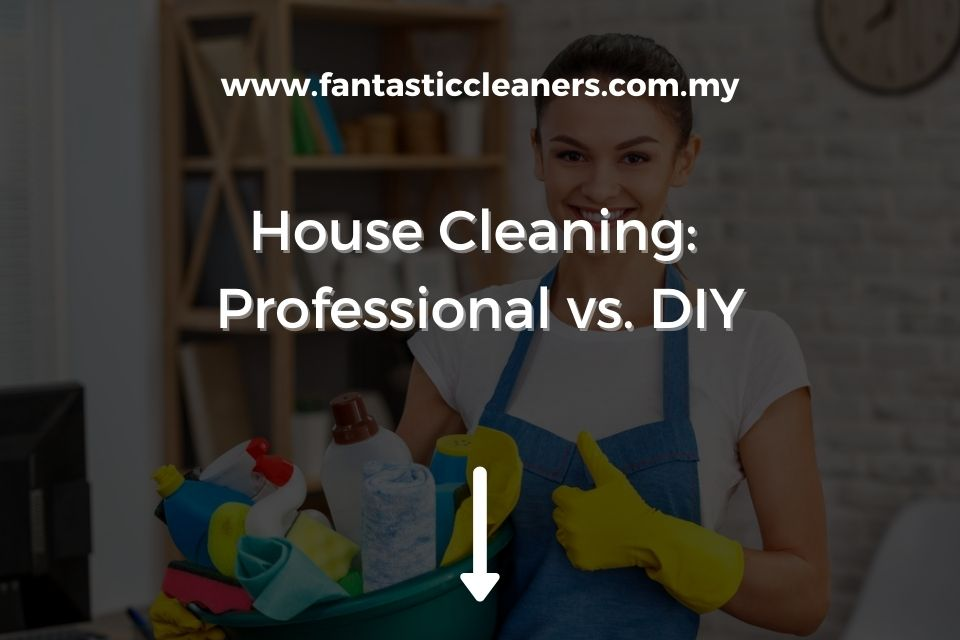 House Cleaning Professional vs. DIY