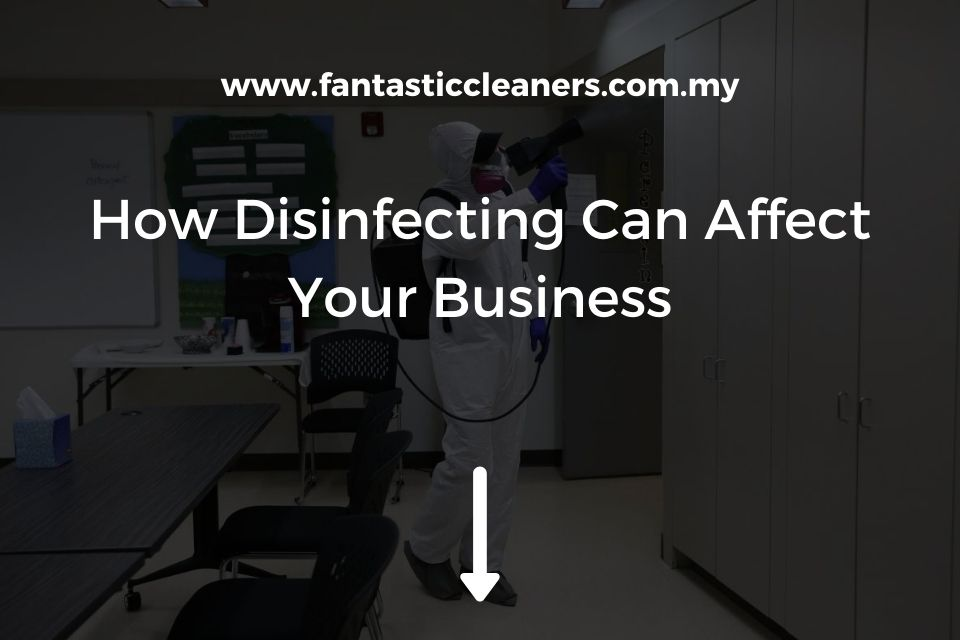 How Disinfecting Can Affect Your Business