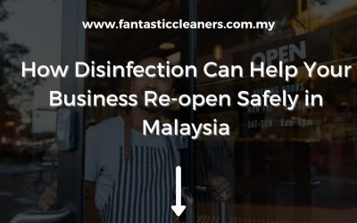 How Disinfection Can Help Your Business Re-open Safely in Malaysia