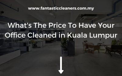 What's The Price To Have Your Office Cleaned in Kuala Lumpur