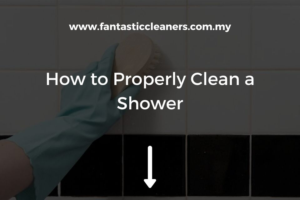How to Properly Clean a Shower