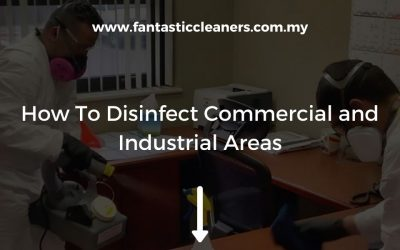How To Disinfect Commercial and Industrial Areas in Malaysia