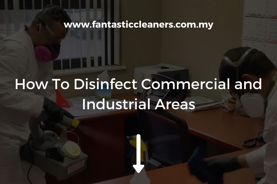 How To Disinfect Commercial and Industrial Areas