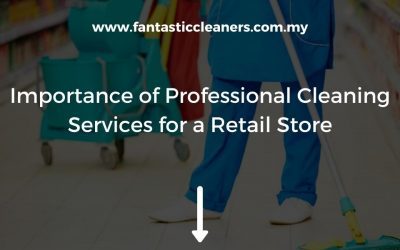 Importance of Professional Cleaning Services for a Retail Store