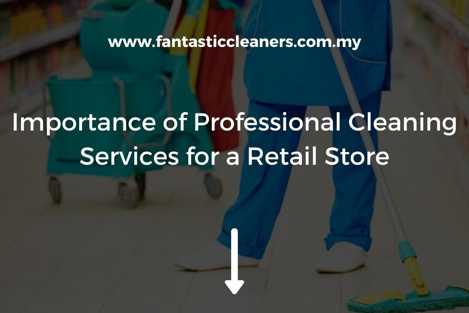 Importance Professional Cleaning Services for Retail Store
